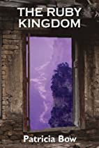 The Ruby Kingdom by Patricia Bow