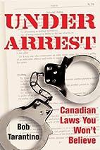 Under Arrest: Canadian Laws You Won't…