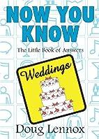 Now You Know Weddings by Doug Lennox