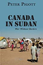Canada in Sudan: War Without Borders by…