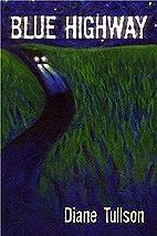 Blue Highway by Diane Tullson