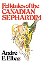Folktales of the Canadian Sephardim by Andre…