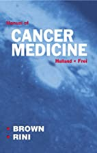 Holland - Frei Manual Of Cancer Medicine by…