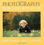 Patterson, Freeman: Photography for the Joy of It