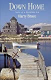 Bruce, Harry: Down Home: Notes of a Maritime Son