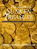 Marx, Robert: The Search for Sunken Treasure: Exploring the World's Great Shipwrecks
