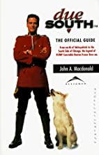 Due South: The Official Guide by John A.…