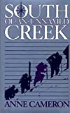 Cameron, Anne: South of an Unnamed Creek