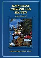 Raincoast Chronicles Six/Ten by Howard White