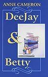 Cameron, Anne: DeeJay & Betty
