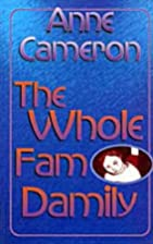 The Whole Fam Damily by Anne Cameron