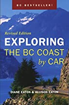 Exploring the BC Coast by Car by Diane Eaton
