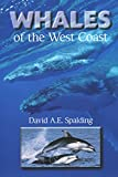 Spalding, David: Whales of the West Coast