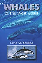 Whales of the West Coast by David A.E.…