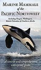 Marine Mammals of the Pacific Northwest:…