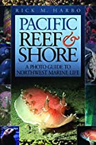 Pacific Reef & Shore: A Photo Guide to…