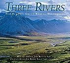 Three Rivers: The Yukon's Great Boreal…