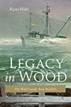 Legacy in Wood: The Wahl Family Boat…