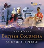 British Columbia: Spirit of the People by…