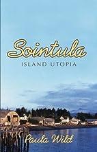 Sointula: An Island Utopia by Paula Wild