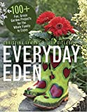 Symons, Christina: Everyday Eden: 100+ Fun, Green Garden Projects for the Whole Family to Enjoy