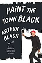 Paint the Town Black by Arthur Black