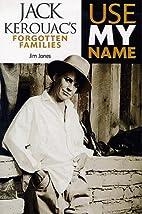 Use My Name: Jack Kerouac's Forgotten…