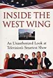 Challen, Paul C.: Inside the West Wing: An Unauthorized Look at Television's Smartest Show