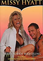 Missy Hyatt: First Lady of Wrestling by…