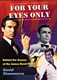 Giammarco, David: For Your Eyes Only: Behind the Scenes of the James Bond Films