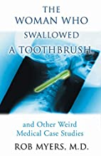 The Woman Who Swallowed a Toothbrush by Rob…
