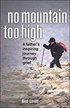 No Mountain Too High: A Father's Inspiring…