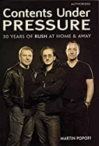 Contents Under Pressure: 30 Years of Rush at…
