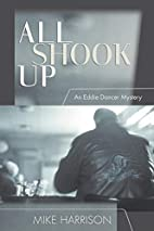 All Shook Up by Mike Harrison
