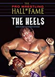 Oliver, Greg: The Pro Wrestling Hall of Fame: The Heels (Pro Wrestling Hall of Fame series)