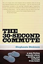 The 30-Second Commute: A Non-Fiction Comedy…
