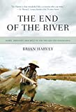 Harvey, Brian: The End of the River: Dams, Drought and Deja Vu on the Rio Sao Francisco