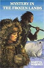 Mystery in the Frozen Lands (Adventures in…