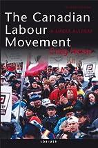 The Canadian Labour Movement: A Short…