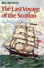 The Last Voyage of the Scotian by Bill…
