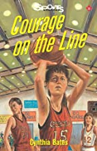 Courage on the Line (Lorimer Sports Stories)…