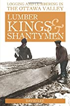 Lumber Kings and Shantymen: Logging and…