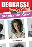 Roberts, Ken: Degrassi Junior High: Stephanie Kaye