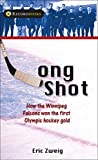 Zweig, Eric: Long Shot: How the Winnipeg Falcons won the first Olympic hockey gold (Lorimer Recordbooks)