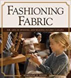 Fashioning Fabric: The Arts of Spinning and…