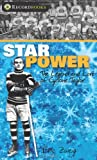 Zweig, Eric: Star Power: The Legend and Lore of Cyclone Taylor (Lorimer Recordbooks)