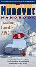 The Nunavut Handbook: Travelling in Canada's…