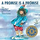 A Promise is a Promise by Robert N. Munsch