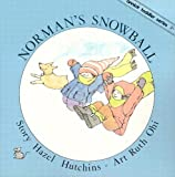 Hutchins, Hazel: Norman&#39;s Snowball