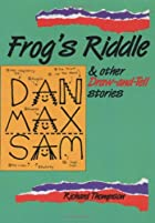Frog's Riddle: And other Draw And Tell…